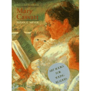 Mary Cassatt (First impressions: introductions to art)