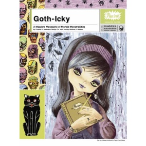 Goth-Icky: A Pop Ink Book: A Macabre Menagerie of Morbid Monstrosities