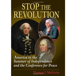 Stop the Revolution: America in the Summer of Independence and the Staten Island Conference