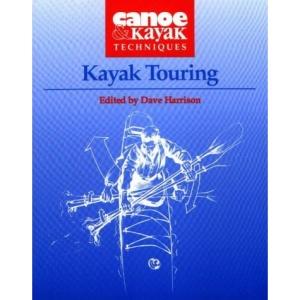 Kayak Touring (Canoe and Kayak Techniques)