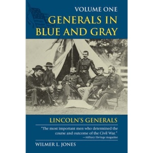 Generals in Blue and Gray: Lincoln's Generals v. 1