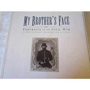 My Brother's Face: Portraits of the Civil War