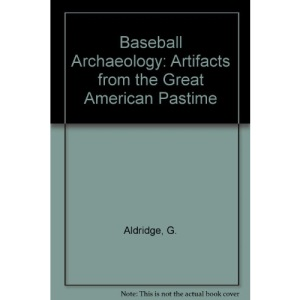 Baseball Archaeology: Artifacts from the Great American Pastime