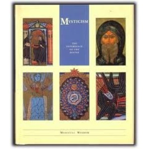 Mysticism: The Experience of the Divine (Medieval wisdow)
