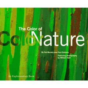 Color of Nature (An Exploratorium Book)