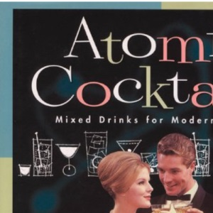 Atomic Cocktails