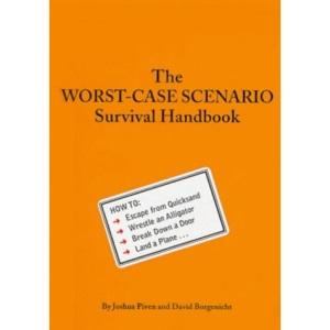 Worst Case Scenario (Worst-Case Scenario Survival Handbooks)