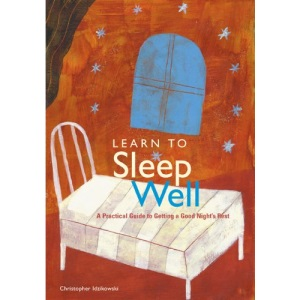 Learn to Sleep Well: A Practical Guide to Getting a Good Night's Rest