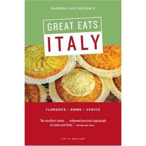 Sandra Gustafson's Great Eats Italy: * Florence * Rome * Venice
