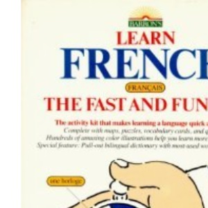 Learn French the Fast and Fun Way (Learn the fast & fun way)