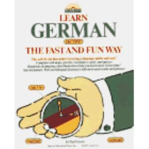 Learn German the Fast and Fun Way (Learn the fast & fun way)