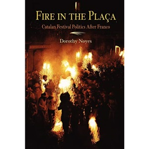 Fire in the Placa: Catalan Festival Politics After Franco