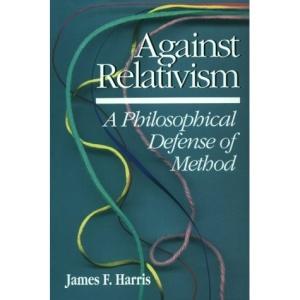 Against Relativism: A Philosophical Defense of Method