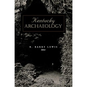 Kentucky Archaeology (Perspectives on Kentucky's past)