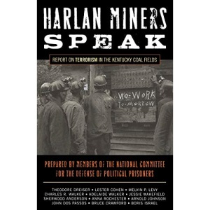 Harlan Miners Speak: Report on Terrorism in the Kentucky Coal Fields