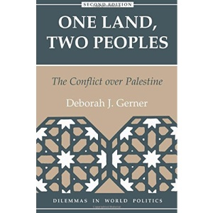 One Land, Two Peoples: Conflict Over Palestine (Dilemmas in World Politics)