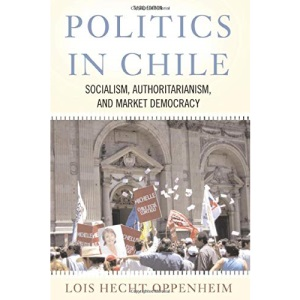 Politics in Chile: Socialism, Authoritarianism and Market Democracy: 3