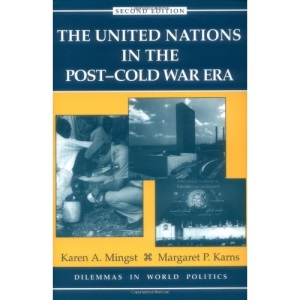 The United Nations in the Post-Cold War Era (Dilemmas in World Politics)