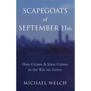 Scapegoats of September 11th: Hate Crimes and State Crimes in the War on Terror (Critical Issues in Crime & Society) (Critical Issues in Crime and Society Series)