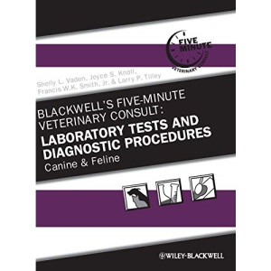 Blackwell's Five-minute Veterinary Consult: Canine and Feline PDA: Laboratory Tests and Diagnostic Procedures