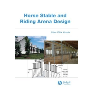 Horse Stable and Riding Arena Design: An Agricultural Engineering Approach