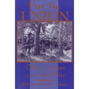 For the Union: Ohio Leaders in the Civil War