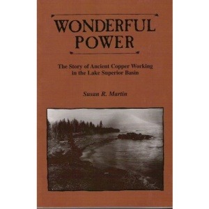 Wonderful Power: Story of Ancient Copper Working in the Lake Superior Basin (Great Lakes Books)
