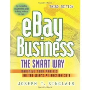 Ebay Business The Smart Way: Maximize Your Profits on the Web's No1 Auction Site