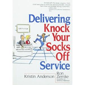 Delivering Knock Your Socks Off Service (Knock Your Socks Off Series)