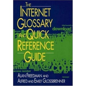 The Internet Glossary & Quick Reference Guide
