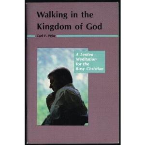 Walking in the Kingdom of God: Lenten Meditation for the Busy Christian