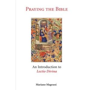 Praying the Bible: An Introduction to Lectio Divina