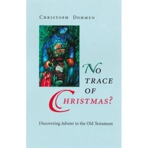 No Trace of Christmas? (Advent/Christmas)