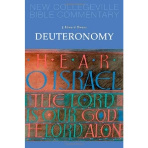Deuteronomy (New Collegeville Bible Commentary): 6 (New Collegeville Bible Commentary: Old Testament Series)