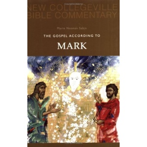 The Gospel According to Mark: Pt. 2 (New Collegeville Bible Commentary)