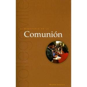 El Ministerio De La Comunion: The Ministry of Communion (Collegeville Ministry)
