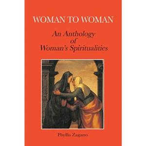 Woman to Woman: An Anthology of Women's Spiritualities (Michael Glazier Books)