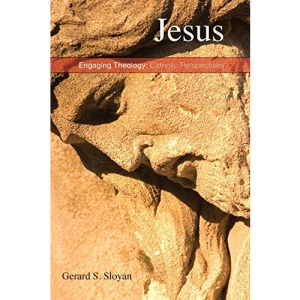 Jesus: Word Made Flesh (From the Engaging Theology: Catholic Perspectives Series)