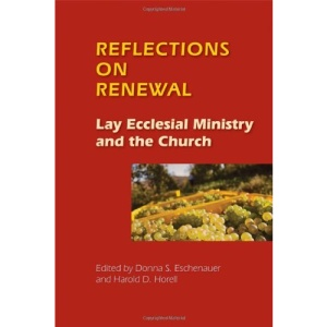 Reflections and Renewal: Exploring Co-workers in the Vineyard of the Lord (A Michael Glazier Book)