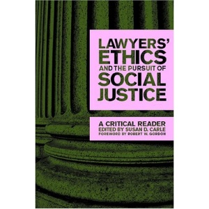 Lawyers' Ethics and the Pursuit of Social Justice: A Critical Reader (Critical America Series)