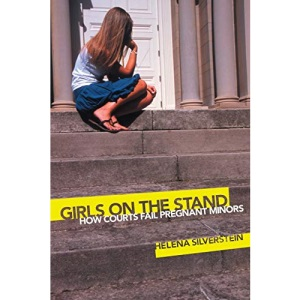 Girls on the Stand: How Courts Fail Pregnant Minors