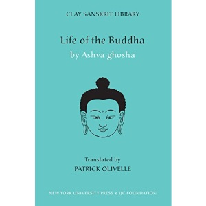 The Life of the Buddha (Clay Sanskrit Library)