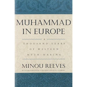 Muhammad in Europe: A Thousand Years in Western Myth-Making
