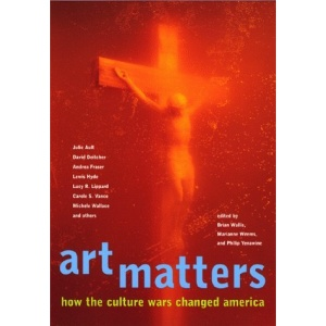 Art Matters: How the Cultural Wars Changed America