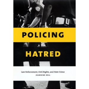 Policing Hatred: Law Enforcement, Civil Rights, and Hate Crime (Critical America (New York University Paperback))