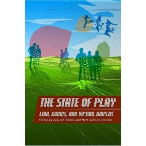 The State of Play: Law, Games and Virtual Worlds (Ex Machina: Law, Technology and Society) (Ex Machina: Law, Technology and Society Series)