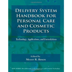Delivery System Handbook for Personal Care and Cosmetic Products: Technology, Applications and Formulations (Personal Care and Cosmetic Technology)