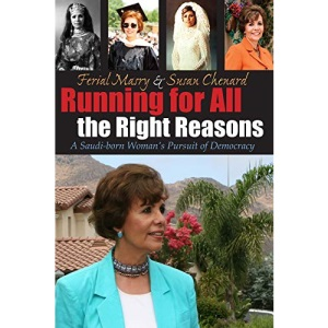 Running for All the Right Reasons: A Saudi-born Woman's Pursuit of Democracy (Arab American Writing)