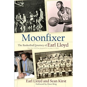 Moonfixer: The Basketball Journey of Earl Lloyd (Sports and Entertainment)