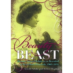 Beauty and the Beast: Human-animal Relations as Revealed in Real Photo Postcards, 1905-1935